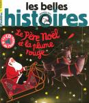 Les Belles histoires, N°564 - N° 564 de décembre 2019 - Le Père Noël et la plume rouge