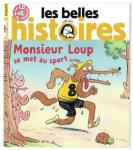 Les Belles histoires, N°584 - N° 584 d'Août 2021 - Monsieur Loup se met au sport
